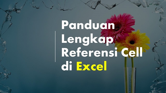 Referensi Cell di Excel